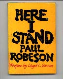"""Here I Stand"" by Paul Robeson"